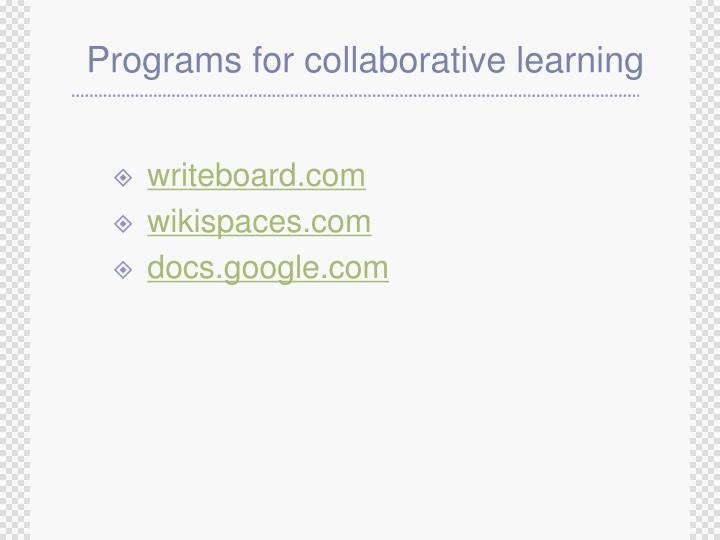 Programs for collaborative learning