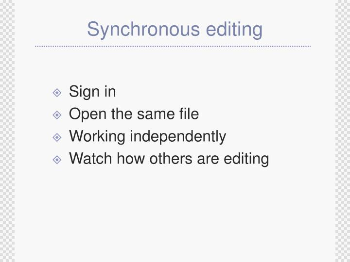 Synchronous editing