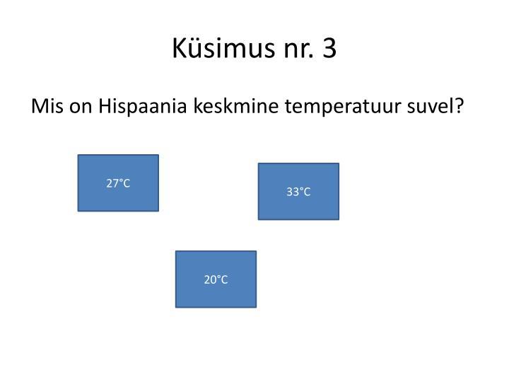 Küsimus nr. 3