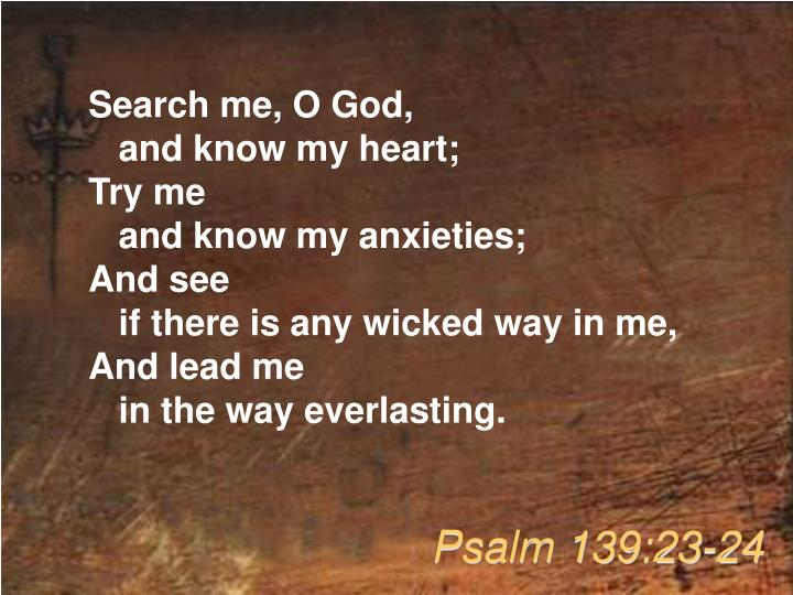 Search me, O God,