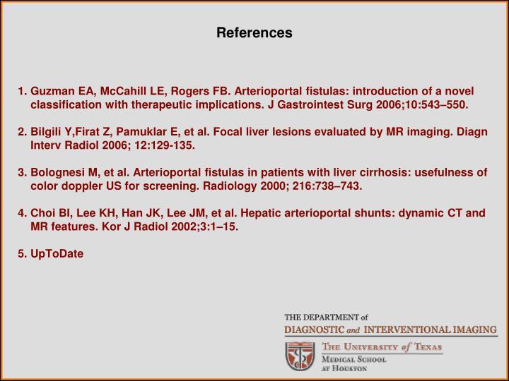 1. Guzman EA, McCahill LE, Rogers FB. Arterioportal fistulas: introduction of a novel