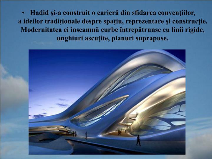 Hadid şi-a construit o carieră din sfidarea convenţiilor,