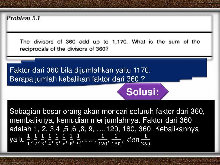 Faktor dari 360 bila dijumlahkan yaitu 1170.