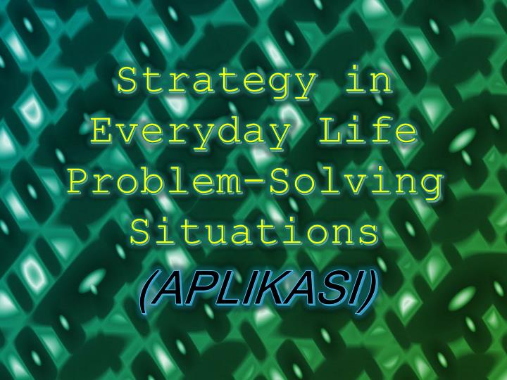 Strategy in Everyday Life Problem-Solving Situations