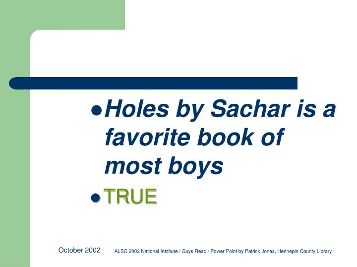 Holes by Sachar is a favorite book of most boys