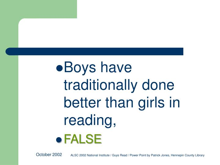 Boys have traditionally done better than girls in reading,
