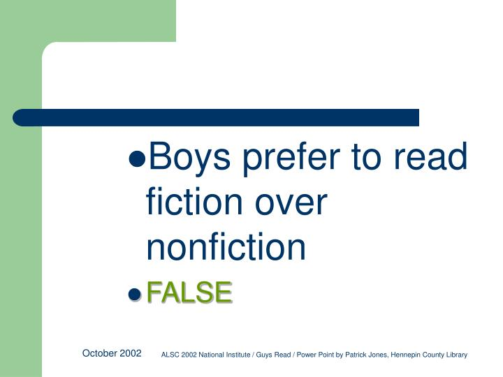 Boys prefer to read fiction over nonfiction