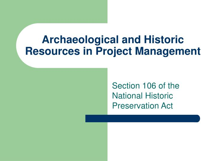 Archaeological and Historic Resources in Project Management
