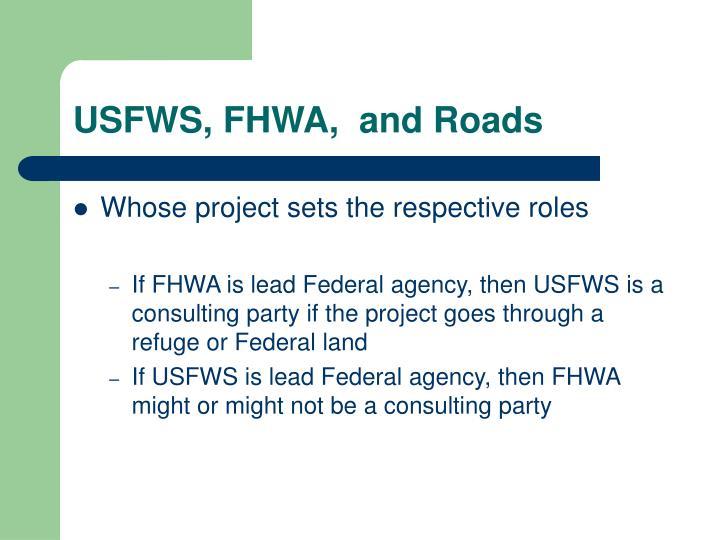 USFWS, FHWA,  and Roads