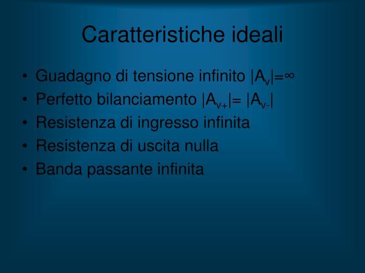 Caratteristiche ideali