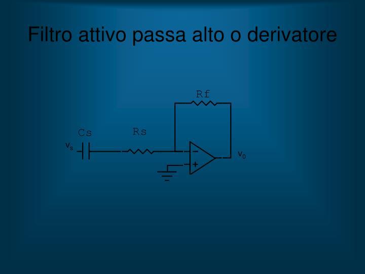 Filtro attivo passa alto o derivatore