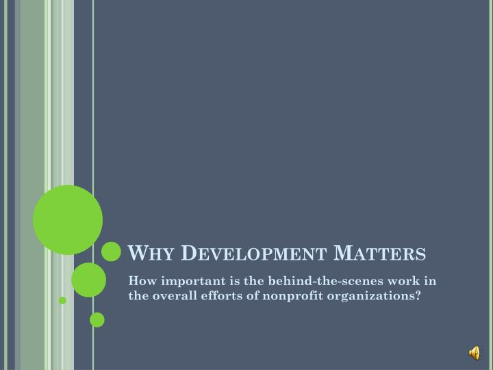 Why Development Matters