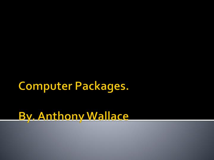 Computer packages by anthony wallace