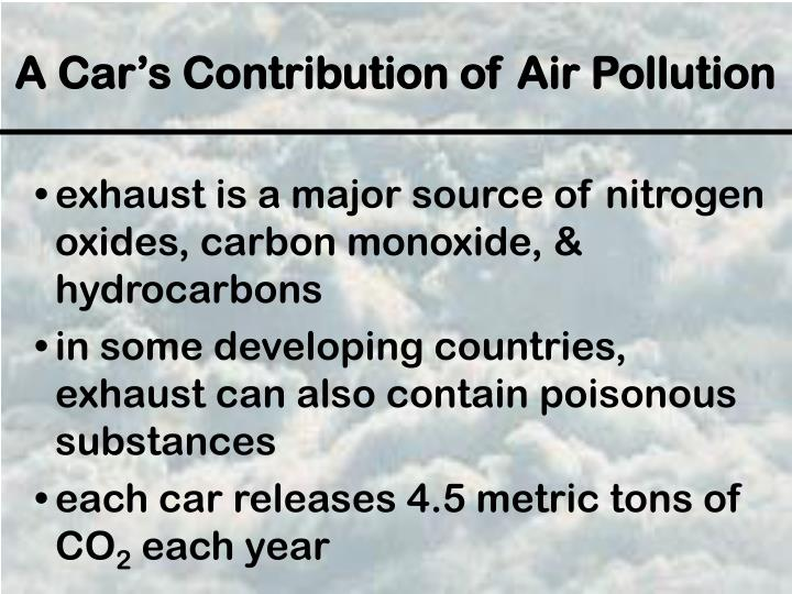 exhaust is a major source of nitrogen oxides, carbon monoxide, & hydrocarbons