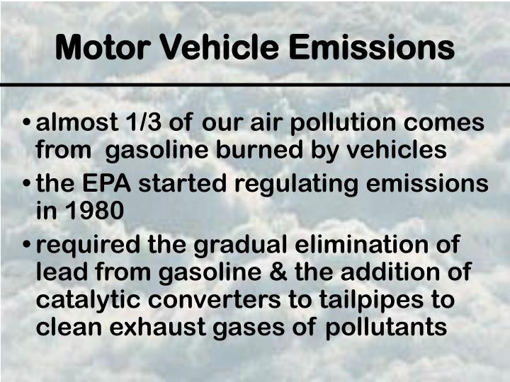 almost 1/3 of our air pollution comes from  gasoline burned by vehicles