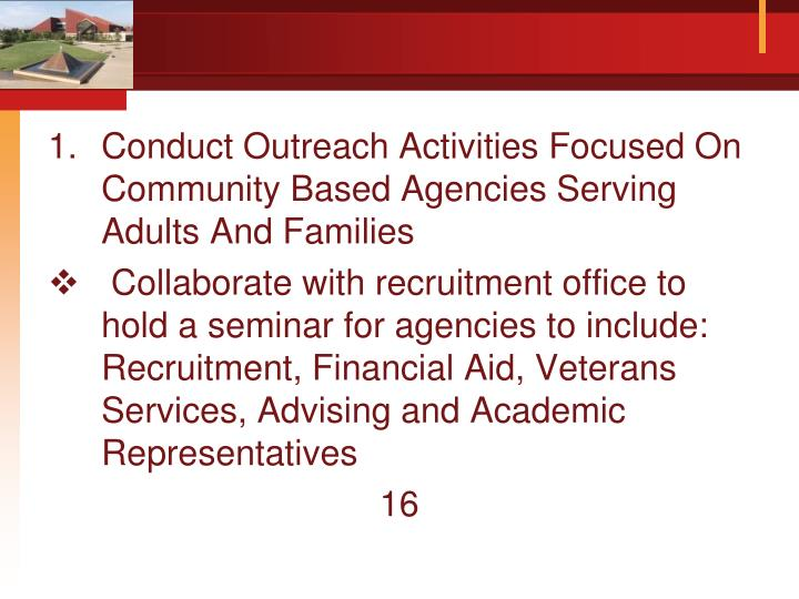 Conduct Outreach Activities Focused On Community Based Agencies Serving Adults And Families
