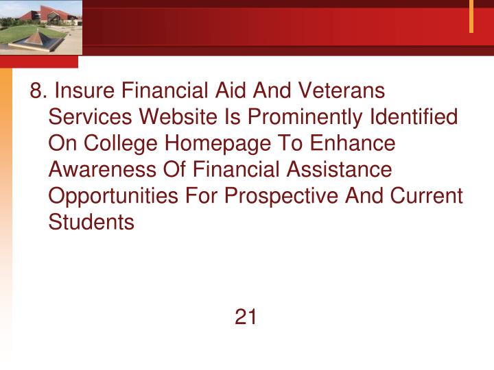 8. Insure Financial Aid And Veterans Services Website Is Prominently Identified On College Homepage To Enhance Awareness Of Financial Assistance Opportunities For Prospective And Current Students