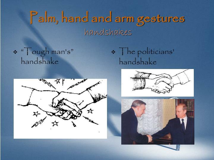 """""""Tough man's"""" handshake"""