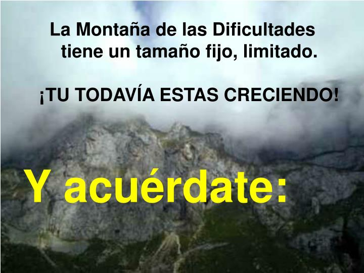 La Montaña de las Dificultades                tiene un tamaño fijo, limitado.