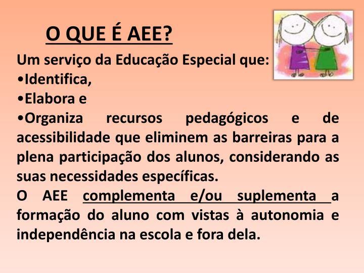 O QUE É AEE?