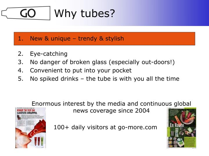 Why tubes?