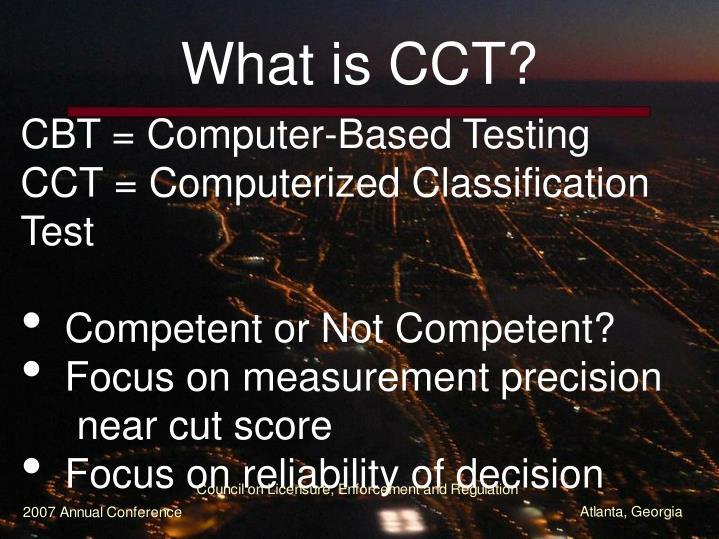 What is CCT?