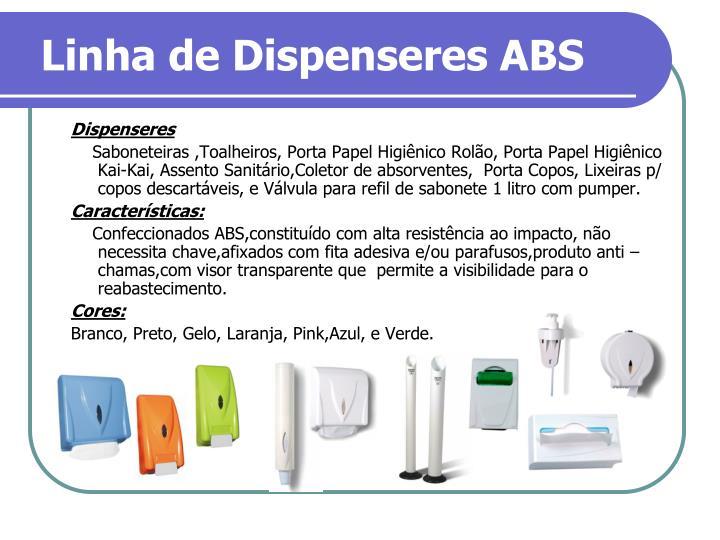 Linha de Dispenseres ABS