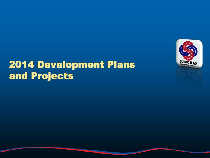 2014 Development Plans