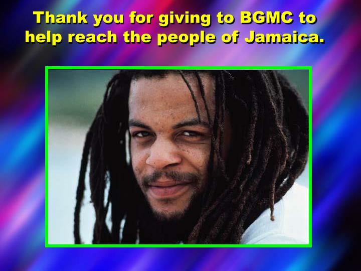 Thank you for giving to BGMC to help reach the people of Jamaica.