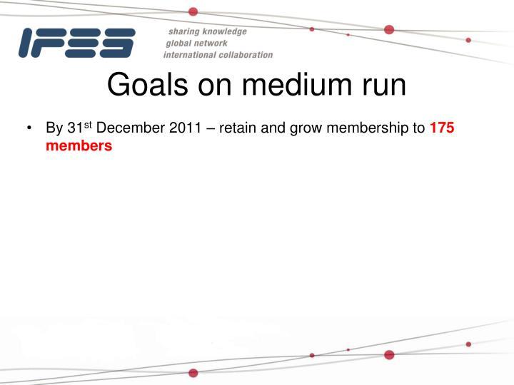 Goals on medium run