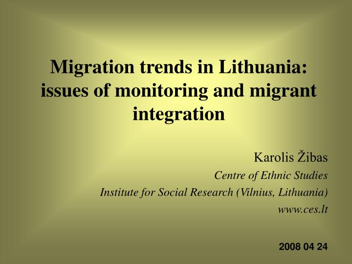 Migration trends in lithuania issues of monitoring and migrant integration
