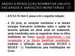 anexo resolu o normativa 396 2010 encargos e varia es monet rias ct