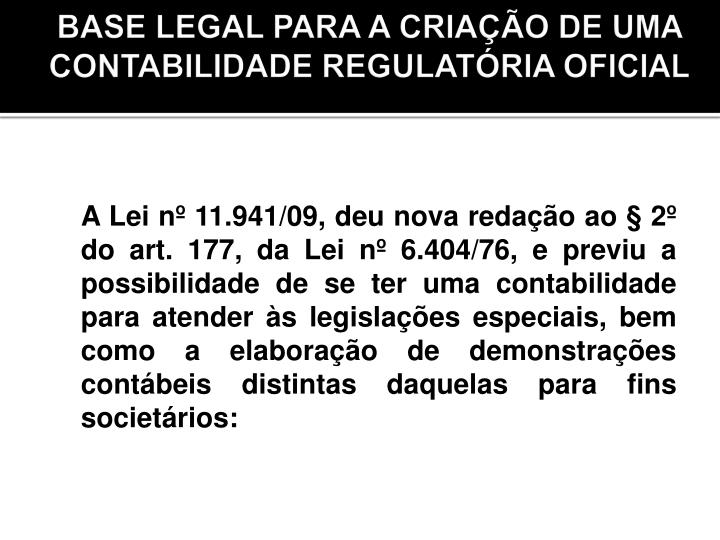 BASE LEGAL PARA A CRIAÇÃO DE UMA CONTABILIDADE REGULATÓRIA OFICIAL