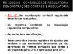 rn 396 2010 contabilidade regulat ria demonstra es cont beis regulat ria1