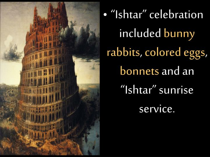 """Ishtar"" celebration included"