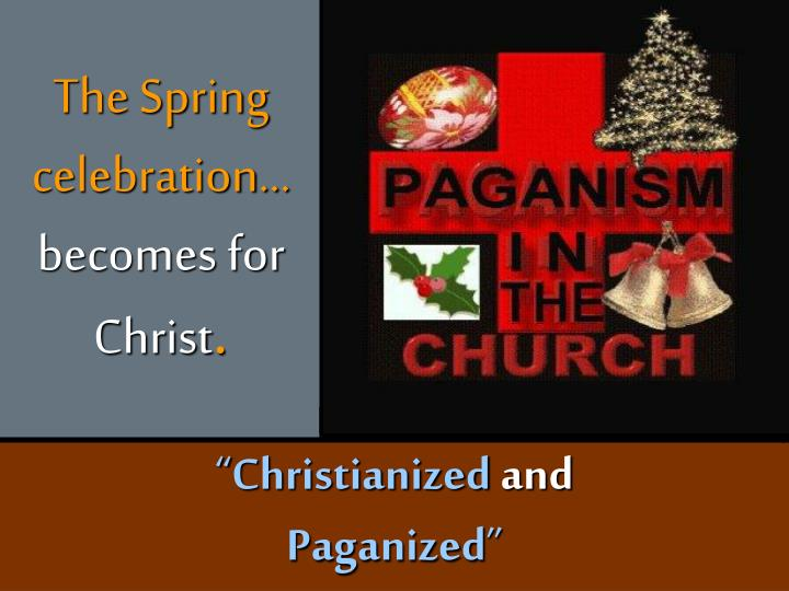 The Spring celebration…