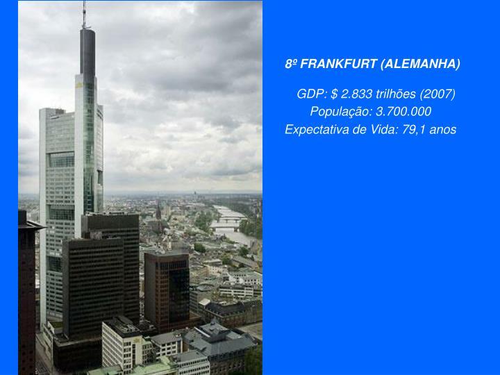 8º FRANKFURT (ALEMANHA)