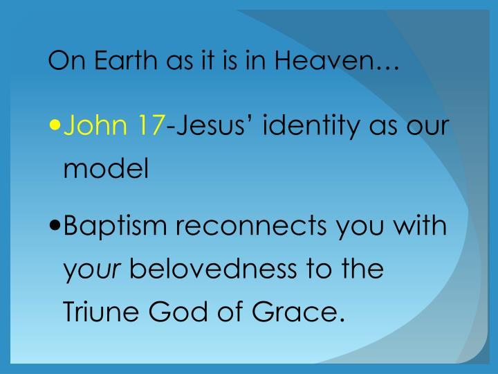 On Earth as it is in Heaven…