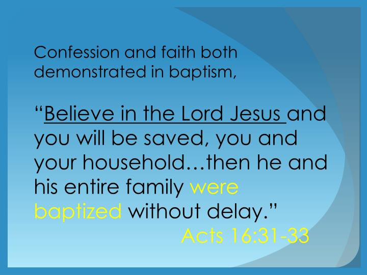Confession and faith both demonstrated in baptism,