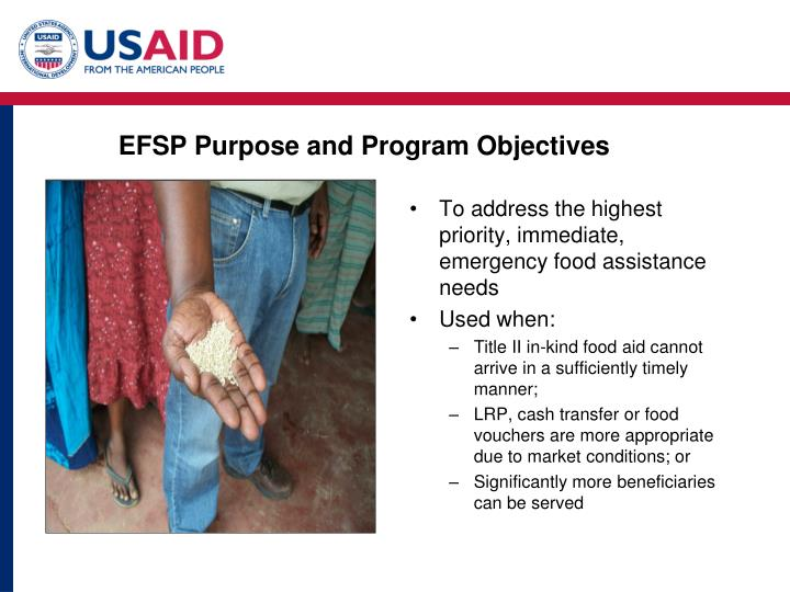 To address the highest priority, immediate, emergency food assistance needs