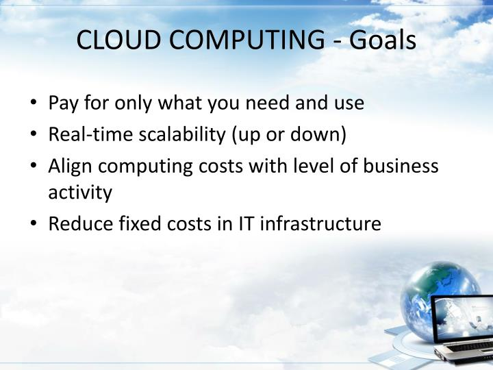 CLOUD COMPUTING - Goals