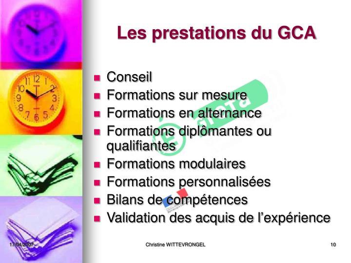 Les prestations du GCA