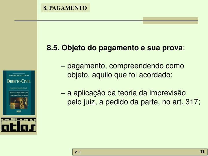 8.5. Objeto do pagamento e sua prova