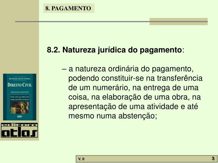 8.2. Natureza jurídica do pagamento
