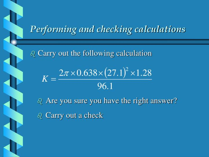Performing and checking calculations