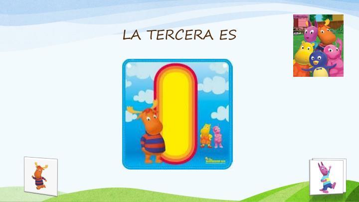 LA TERCERA ES