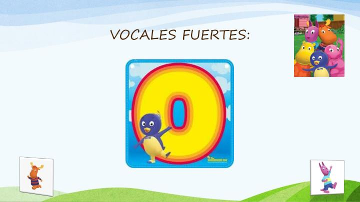 VOCALES FUERTES: