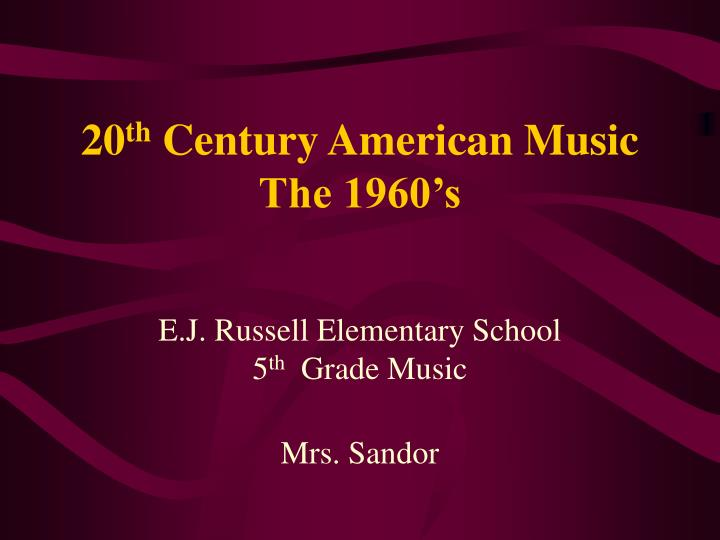 20 th century american music the 1960 s