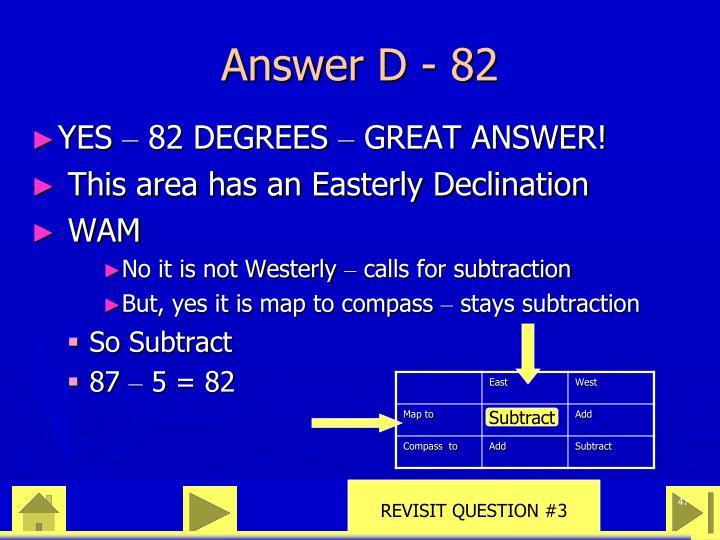 Answer D - 82