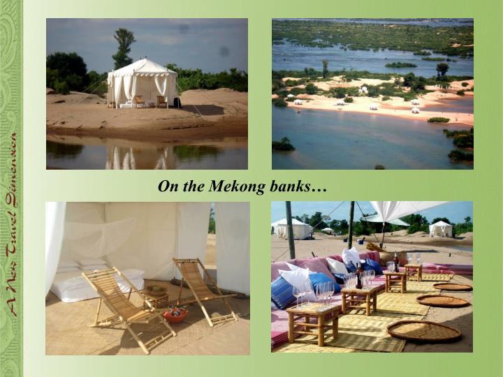 On the Mekong banks…